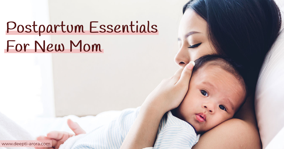 Postpartum Essentials For New Mom