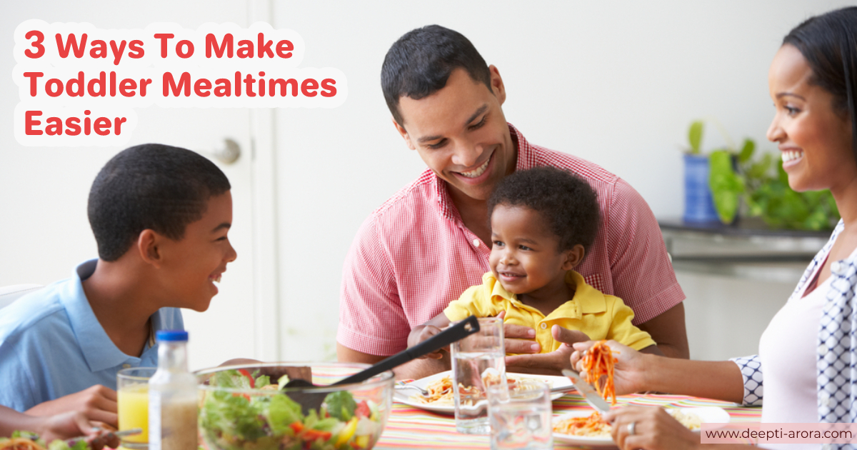 Feeding Toddlers: 3 Ways To  Make Toddler Mealtimes Easier